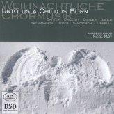 Unto us a Child is Born - Weihnachtliche Chormusik