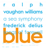 Vaughan Williams A SEA SYMPHONY, Delius SONGS OF FAREWELL