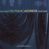 Max Reger - 100. Psalm/David Timm - Jazzmesse